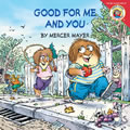 Little Critter: Good for Me and You