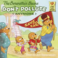 The Berenstain Bears Don't Pollute (Anymore) - Paperback