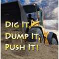 Dig It, Dump It, Push It! - Board Book
