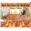 Have You Seen My Duckling - Paperback