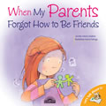 When My Parents Forgot How to Be Friends - Paperback