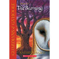 The Burning - Guardians of Ga'Hoole Series #6